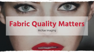 Fabric Quality Matters - Fabric Printing