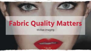 Fabric Quality Matters